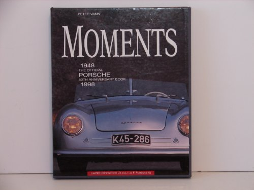 Moments:  The Official Porsche Anniversary Book