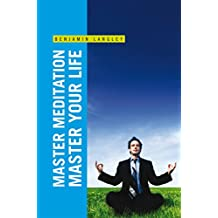 Master Meditation, Master Your Life