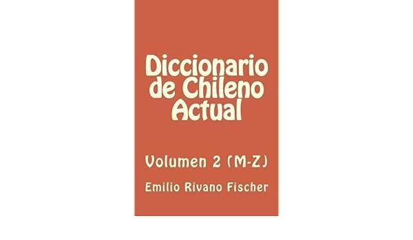 Diccionario de Chileno Actual Vol.2: Vocablos y usos del ...