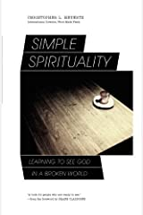 Simple Spirituality: Learning to See God in a Broken World