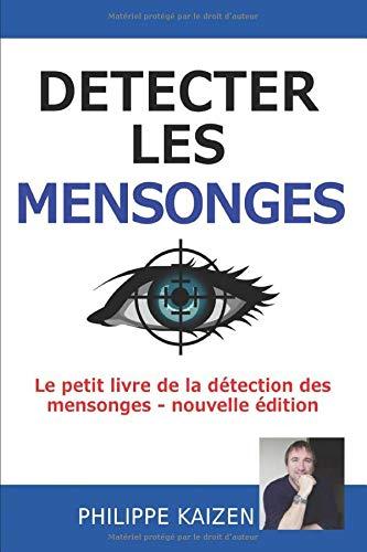 Detecter Les Mensonges Le Petit Livre De La Detection Des