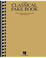 Classical Fake Book: Over 850 Classical Themes and Melodies in the Original Keys