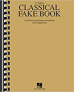 Classical Fake Book: Over 850 Classical Themes and Melodies in the