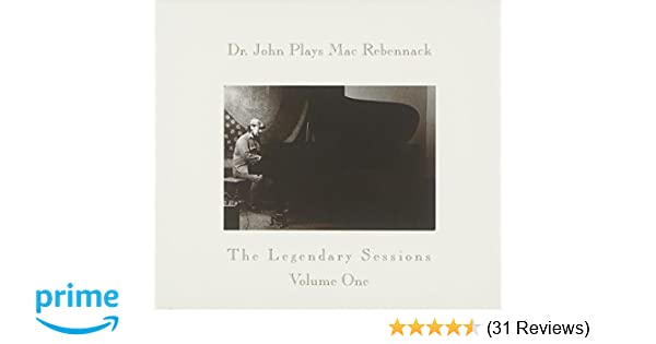 Dr  John Plays Mac Rebennack: The Legendary Sessions, Vol  1