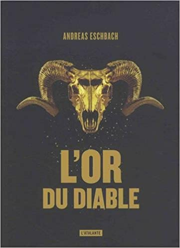 L'or du diable - Andreas Eschbach