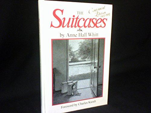 The Suitcases 1913-2013 Centennial Edition (The Crossnore School's Centennial Celebration Edition)
