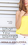 What You Wanted (Chic Manila Book 5)