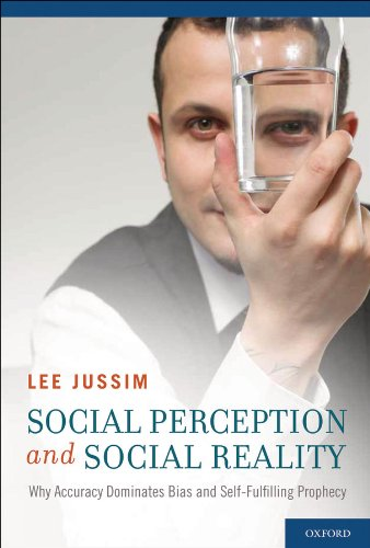 Download Social Perception and Social Reality: Why Accuracy Dominates Bias and Self-Fulfilling Prophecy Pdf