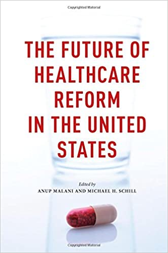 The Future Of Healthcare Reform In The United States 9780226254951