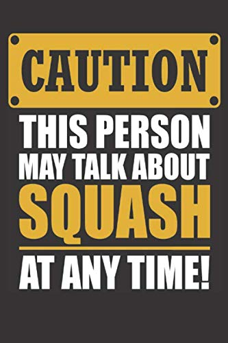 Caution This Person May Talk About Squash At Any Time: Small squared Notebook (6