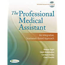 The Professional Medical Assistant An Integrative, Teamwork-Based Approach