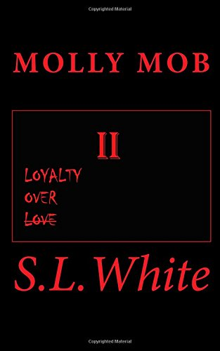 Molly Mob II: Loyalty Over Love (Volume 2)