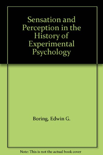 Sensation and Perception in the History of Experimental Psychology