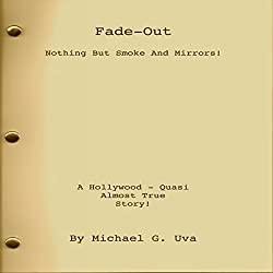 Fade Out: Nothing but Smoke and Mirrors!