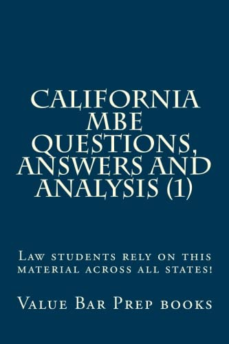 California MBE Questions,  Answers and Analysis (1): Law students rely on this material across all states!