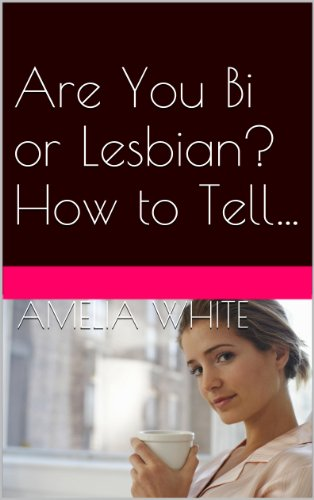 Are You Bi or Lesbian? How to Tell…