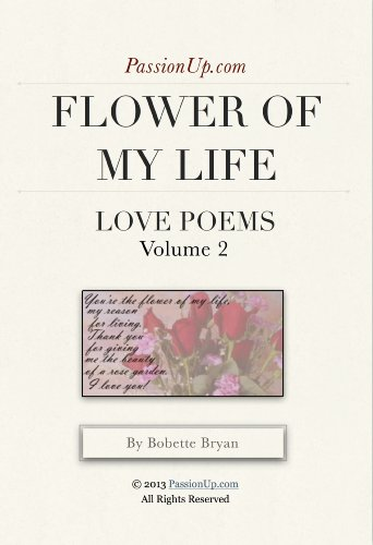Flower of my life passionup love poems vol 2 kindle edition flower of my life passionup love poems vol 2 by bryan m4hsunfo