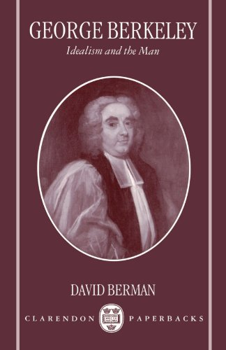 George Berkeley: Idealism and the Man (Clarendon Paperbacks)