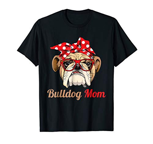 (English Bulldog Mom Funny Shirt Mother's Day Gift)