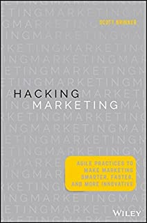 Book Cover: Hacking Marketing: Agile Practices to Make Marketing Smarter, Faster, and More Innovative