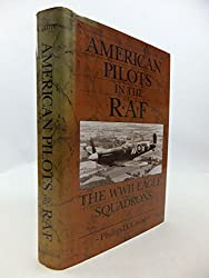American Pilots in the RAF: The WWII Eagle Squadrons