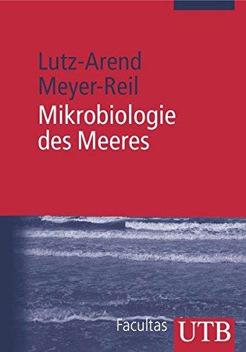 Mikrobiologie des Meeres: Eine Einführung (Uni-Taschenbücher M) (UTB M / Uni-Taschenbücher)