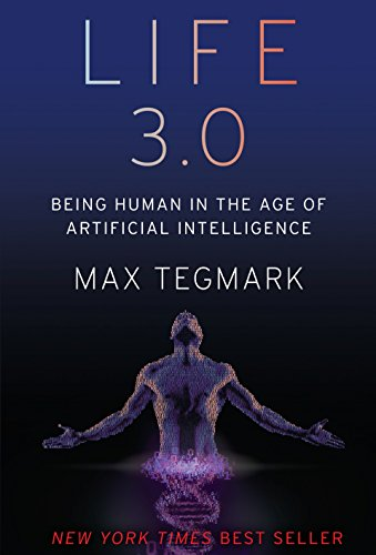 Life 3.0: Being Human in the Age of Artificial Intelligence cover