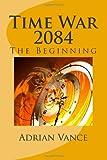 Time War 2084, Adrian Vance, 1497444381