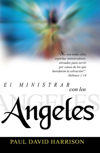 El Ministrar con los Angeles (Spanish Edition) pdf epub