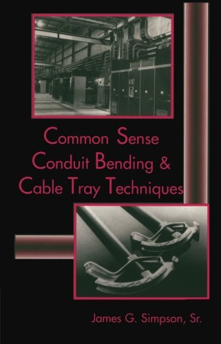 Common Sense Conduit Bending and Cable Tray Techniques (Electrical Trades (W/O - Electro House Tech