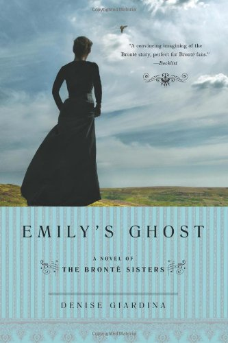 Emily's Ghost: A Novel of the Brontë Sisters