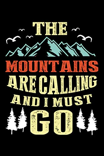 - The Mountains are Calling and I must Go: Hiking Journal | Keep Track of your Hikes | 103 pages (6