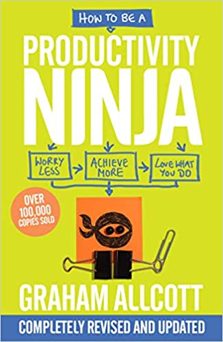 How To Be A Productivity Ninja: Amazon.es: Graham Allcott ...