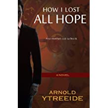 How I Lost All Hope: and then set out to find it