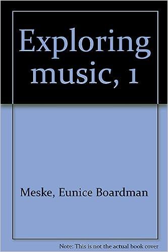 Exploring Music 1 Eunice Boardman Meske 9780030847493 Amazon