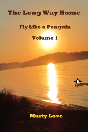 Book: Fly Like a Penguin - The Long Way Home by Marty Love