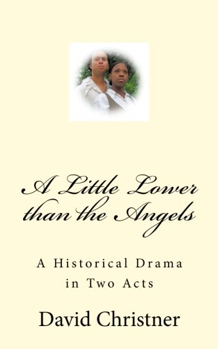 Download A Little Lower than the Angels: A Historical Drama in Two Acts ebook