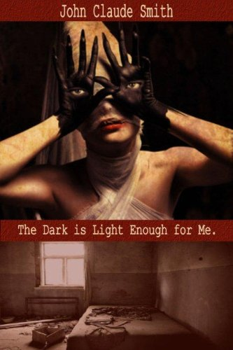The Dark Is Light Enough For Me