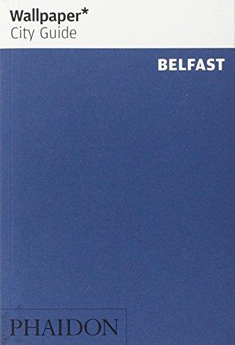 Wallpaper* City Guide Belfast (Wallpaper City Guides)