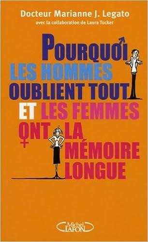 Lire en ligne Pourquoi les hommes oublient tout et les femmes ont la mémoire longue ? pdf epub