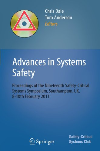 Advances in Systems Safety: Proceedings of the Nineteenth Safety-Critical Systems Symposium, Southampton, UK, 8-10th February 2011