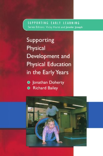 Supporting Physical Development and Physical Education in the Early Years (Supporting Physical Development In The Early Years)