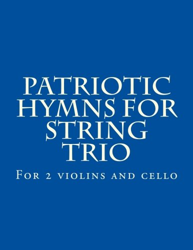 Patriotic Hymns For String Trio: For 2 violins and cello ()