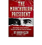 img - for BY Klein, Aaron ( Author ) [{ The Manchurian President: Barack Obama's Ties to Communists, Socialists and Other Anti-American Extremists By Klein, Aaron ( Author ) May - 03- 2010 ( Hardcover ) } ] book / textbook / text book