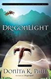 DragonLight (Dragon Keepers Chronicles, Book 5): A Novel (DragonKeeper Chronicles)