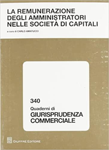 La remunerazioni degli amministratori nelle società di capitali. Atti del Convegno (Napoli, 15 dicembre 2008)