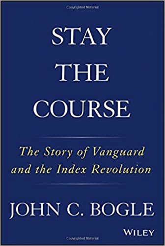 stay the course the story of vanguard and the index revolution