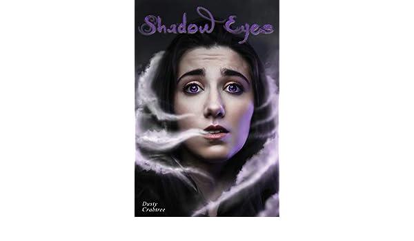 Shadow Eyes (Shadow Eyes Series Book 1) (English Edition ...