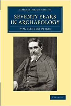 Book Seventy Years in Archaeology (Cambridge Library Collection - Egyptology) by Petrie, William Matthew Flinders (2014)
