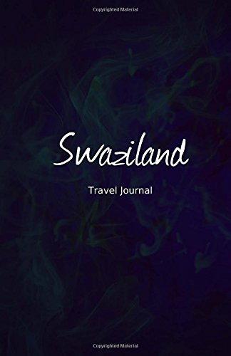 Swaziland Travel Journal: Perfect Size 100 Page Travel Notebook Diary